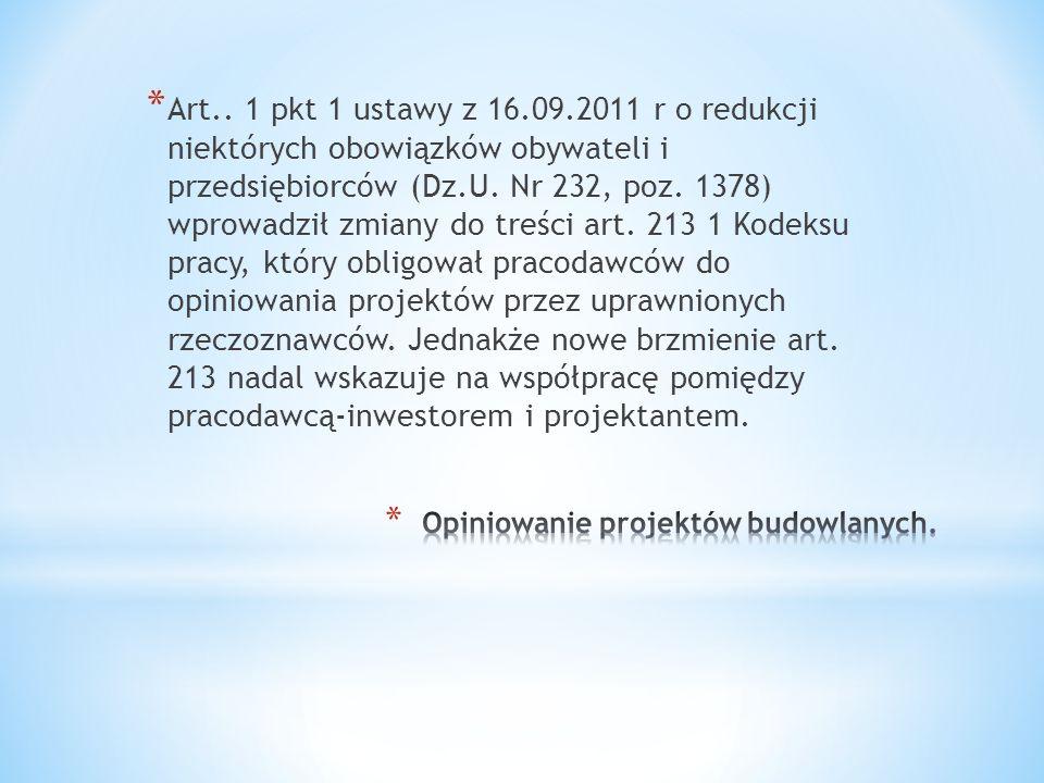 * Art.. 1 pkt 1 ustawy z 16.09.2011 r o redukcji niektórych obowiązków obywateli i przedsiębiorców (Dz.U. Nr 232, poz. 1378) wprowadził zmiany do treś