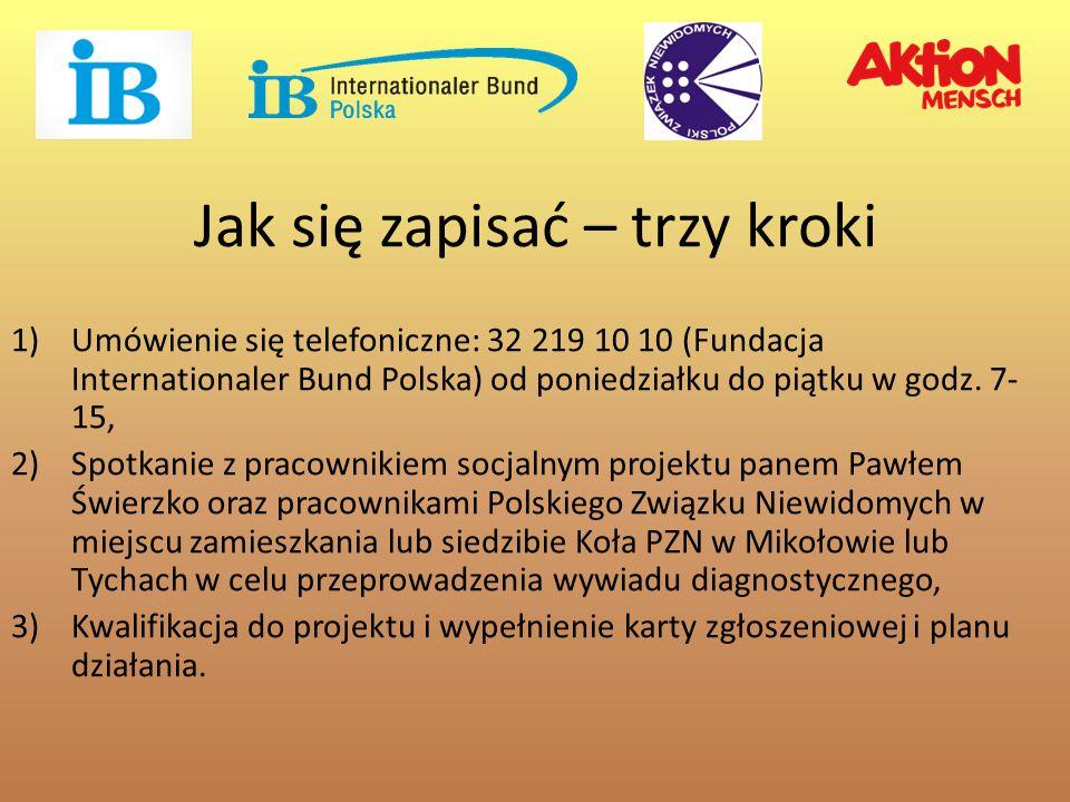 1)Umówienie się telefoniczne: 32 219 10 10 (Fundacja Internationaler Bund Polska) od poniedziałku do piątku w godz.