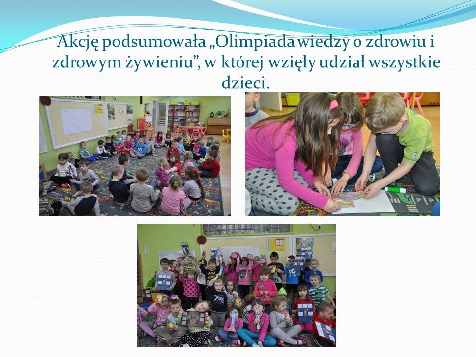 """Akcję podsumowała """"Olimpiada wiedzy o zdrowiu i zdrowym żywieniu , w której wzięły udział wszystkie dzieci."""