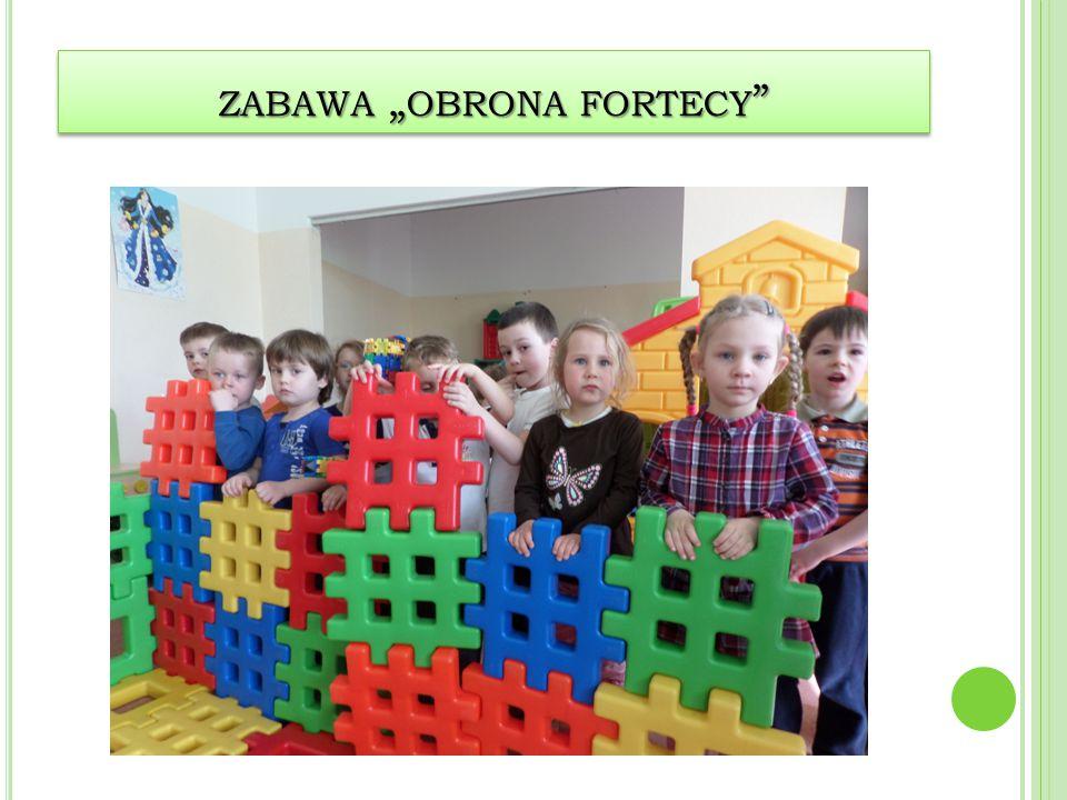 "ZABAWA "" OBRONA FORTECY"