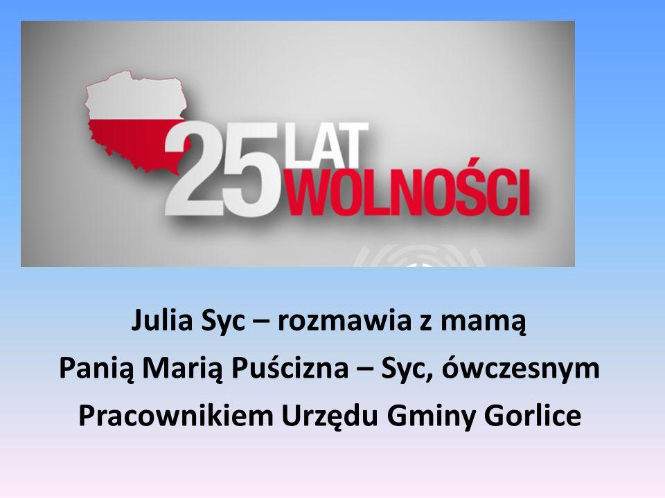 Julia Syc – rozmawia z mamą Panią Marią Puścizna – Syc, ówczesnym Pracownikiem Urzędu Gminy Gorlice