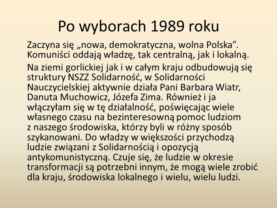 """Po wyborach 1989 roku Zaczyna się """"nowa, demokratyczna, wolna Polska ."""