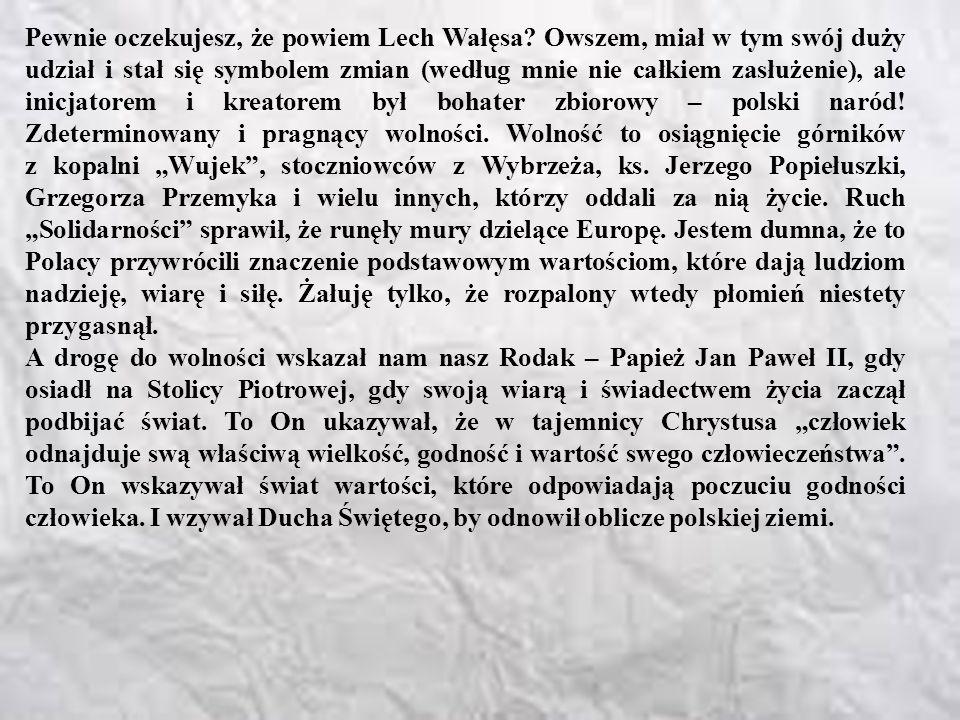 Pewnie oczekujesz, że powiem Lech Wałęsa.