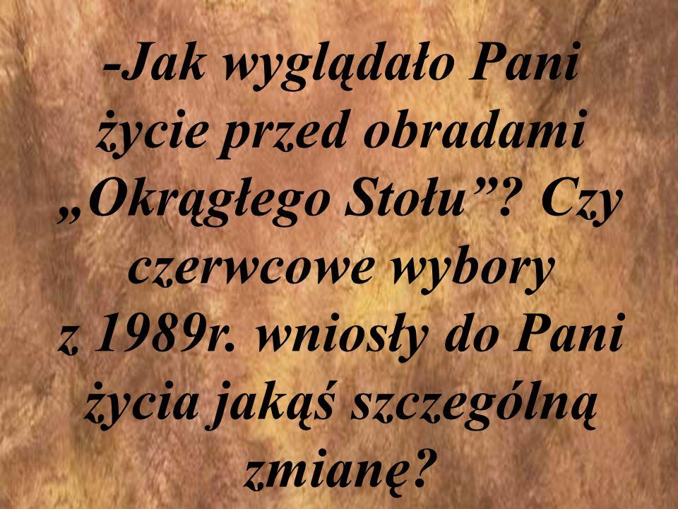 -Według Pani, który z Polaków najbardziej przyczynił się do obalenia komunizmu w naszym kraju?