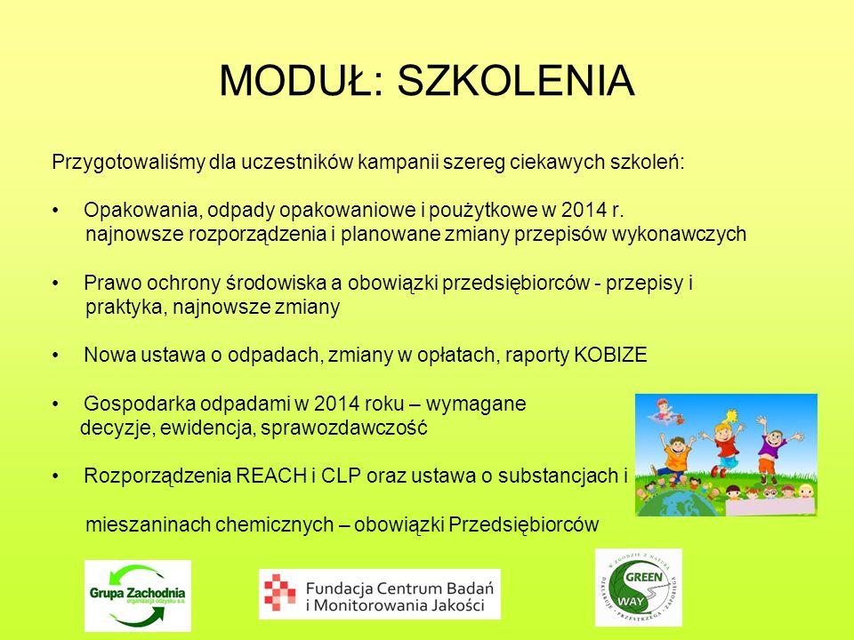 MODUŁ: SZKOLENIA Przygotowaliśmy dla uczestników kampanii szereg ciekawych szkoleń: Opakowania, odpady opakowaniowe i poużytkowe w 2014 r.