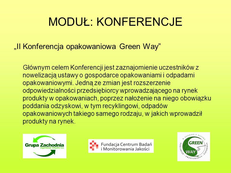 """MODUŁ: KONFERENCJE """"II Konferencja opakowaniowa Green Way Głównym celem Konferencji jest zaznajomienie uczestników z nowelizacją ustawy o gospodarce opakowaniami i odpadami opakowaniowymi."""