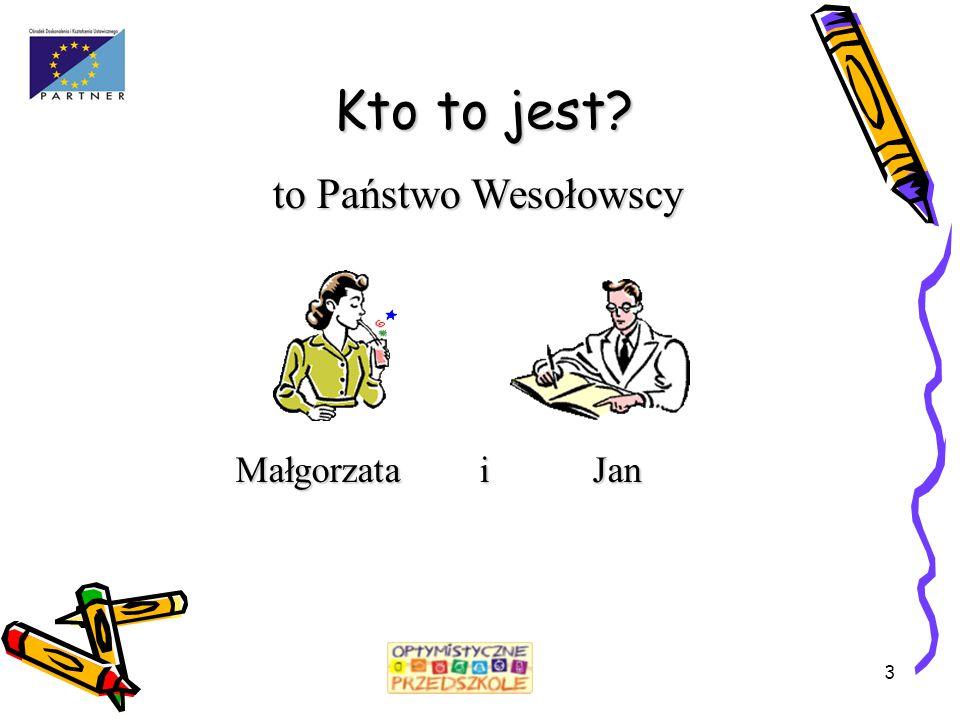 3 Kto to jest? to Państwo Wesołowscy Małgorzata i Jan