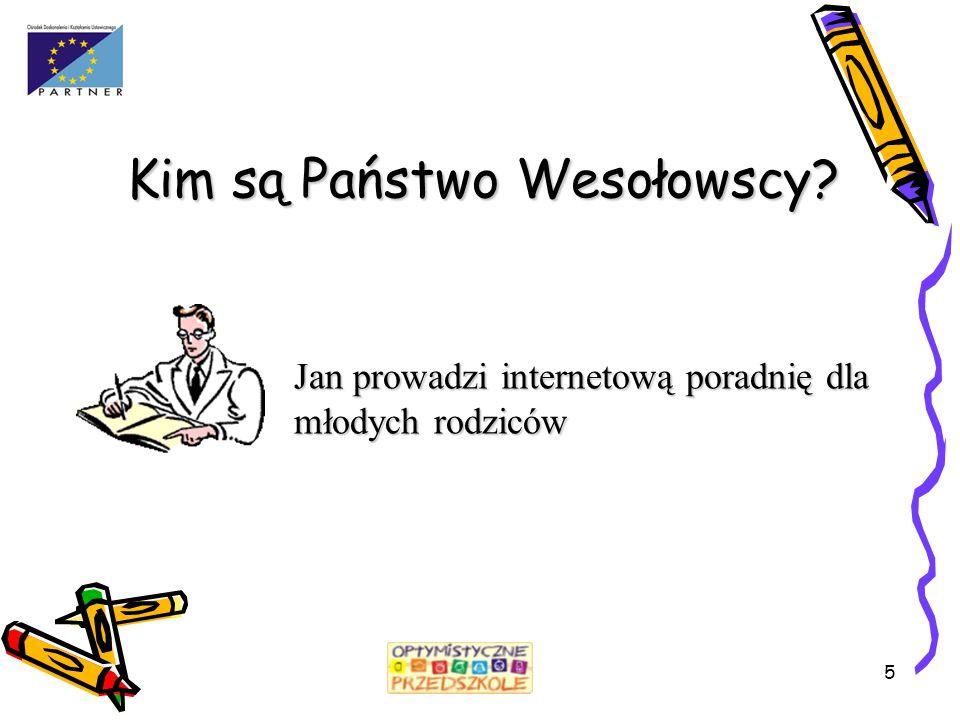 5 Jan prowadzi internetową poradnię dla młodych rodziców Kim są Państwo Wesołowscy?