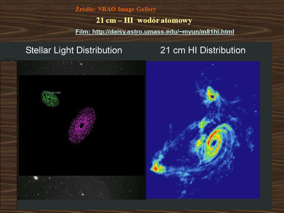 21 cm – HI wodór atomowy Źródło: NRAO Image Gallery Film: http://daisy.astro.umass.edu/~myun/m81hi.html