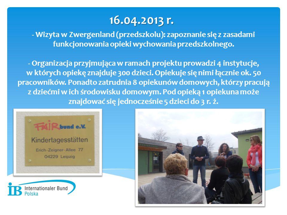 - Wizyta w Zwergenland (przedszkolu): zapoznanie się z zasadami funkcjonowania opieki wychowania przedszkolnego. - Organizacja przyjmująca w ramach pr