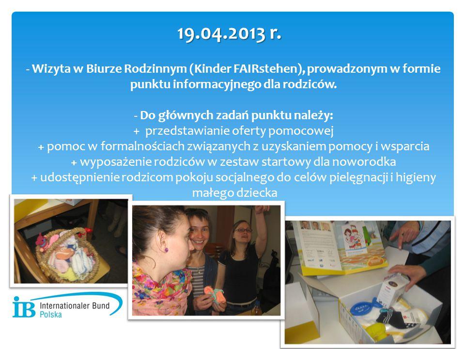 - Wizyta w Biurze Rodzinnym (Kinder FAIRstehen), prowadzonym w formie punktu informacyjnego dla rodziców. - Do głównych zadań punktu należy: + przedst