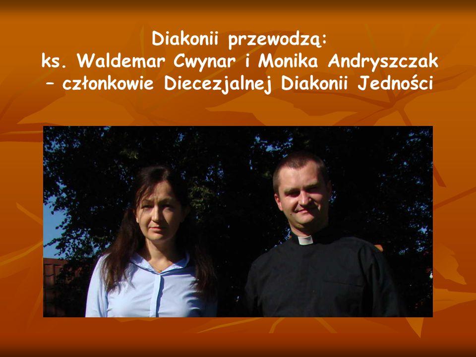 Diakonii przewodzą: ks. Waldemar Cwynar i Monika Andryszczak – członkowie Diecezjalnej Diakonii Jedności