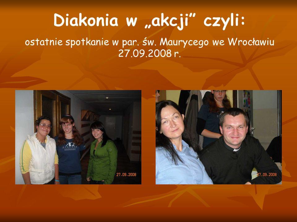 """Diakonia w """"akcji"""" czyli: ostatnie spotkanie w par. św. Maurycego we Wrocławiu 27.09.2008 r."""
