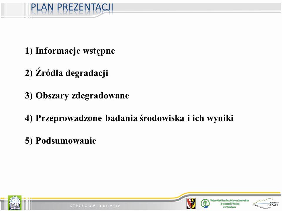 1)Informacje wstępne 2)Źródła degradacji 3)Obszary zdegradowane 4)Przeprowadzone badania środowiska i ich wyniki 5)Podsumowanie