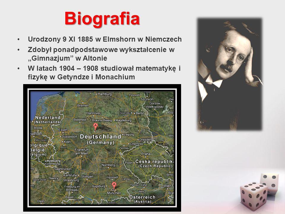 """Biografia Zdobył ponadpodstawowe wykształcenie w """"Gimnazjum"""" w Altonie W latach 1904 – 1908 studiował matematykę i fizykę w Getyndze i Monachium"""