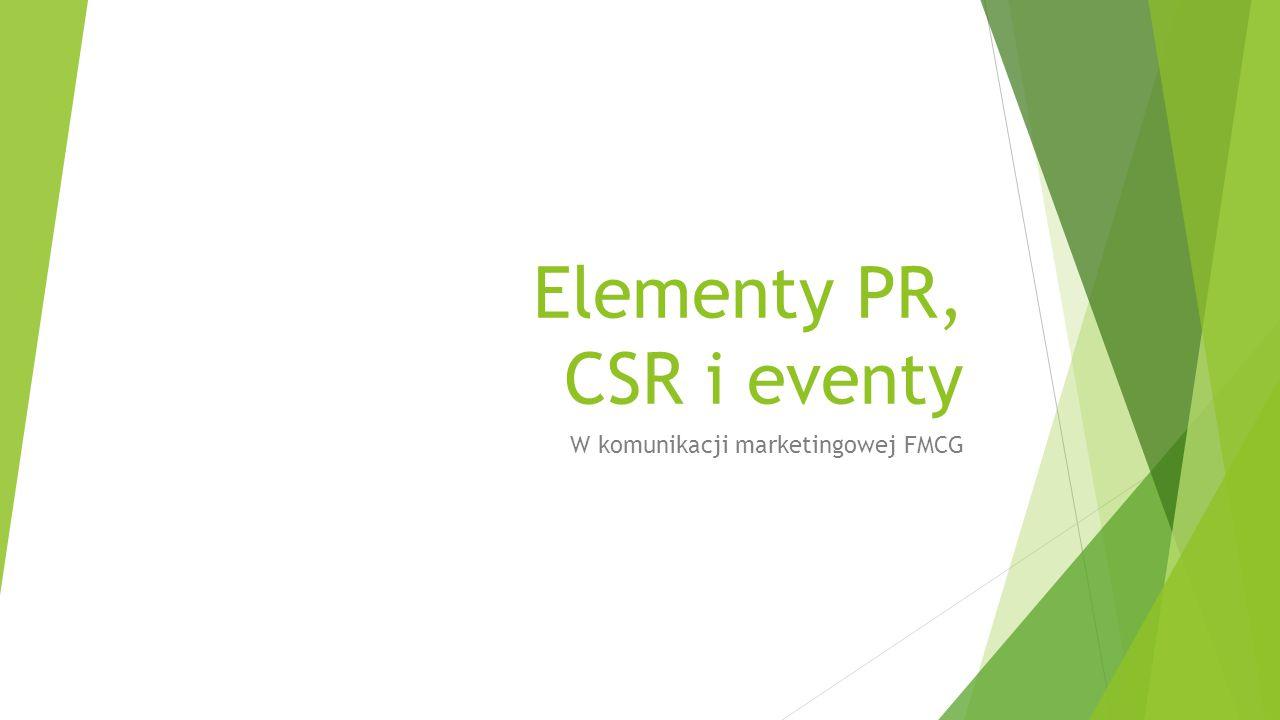Elementy PR, CSR i eventy W komunikacji marketingowej FMCG