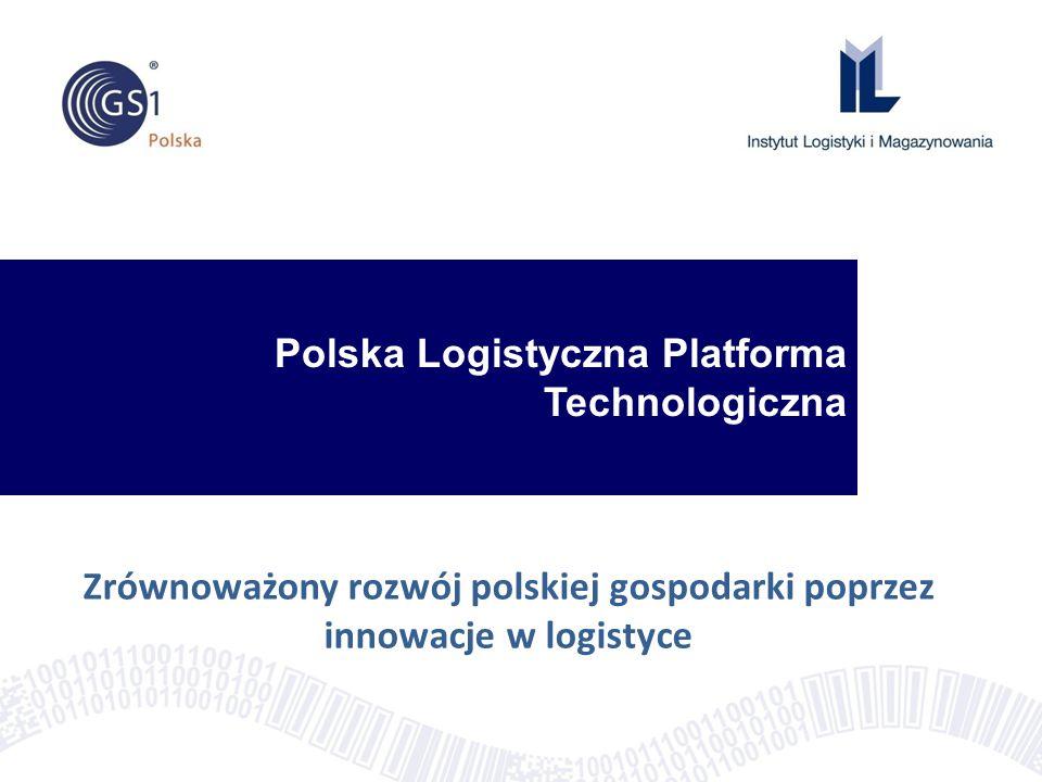 Polska Logistyczna Platforma Technologiczna Zrównoważony rozwój polskiej gospodarki poprzez innowacje w logistyce