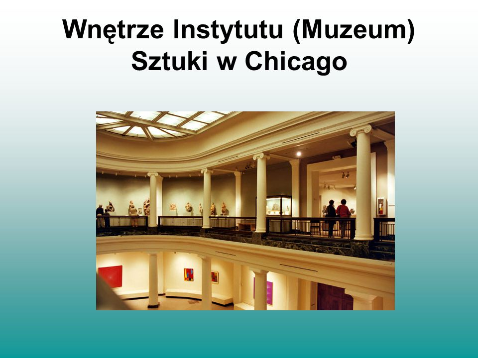 Wnętrze Instytutu (Muzeum) Sztuki w Chicago