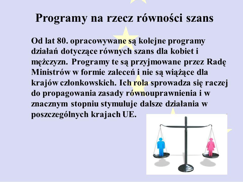 Od lat 80.opracowywane są kolejne programy działań dotyczące równych szans dla kobiet i mężczyzn.