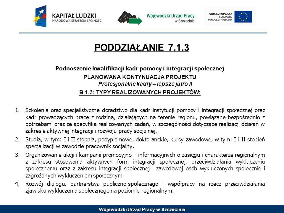 Wojewódzki Urząd Pracy w Szczecinie KRYTERIA DOSTĘPU 1.Wnioskodawca przeprowadza diagnozę potrzeb w zakresie specjalistycznego doradztwa i podnoszenia kwalifikacji zawodowych pracowników oraz dostosowuje formy i tematyki wsparcia do zdiagnozowanych potrzeb.