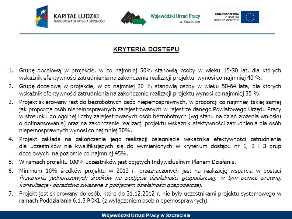 Wojewódzki Urząd Pracy w Szczecinie Kontakt: Wojewódzki Urząd Pracy w Szczecinie ul.