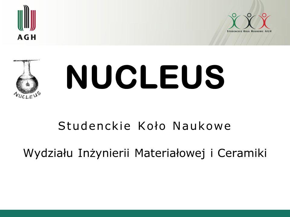 NUCLEUS Studenckie Koło Naukowe Wydziału Inżynierii Materiałowej i Ceramiki