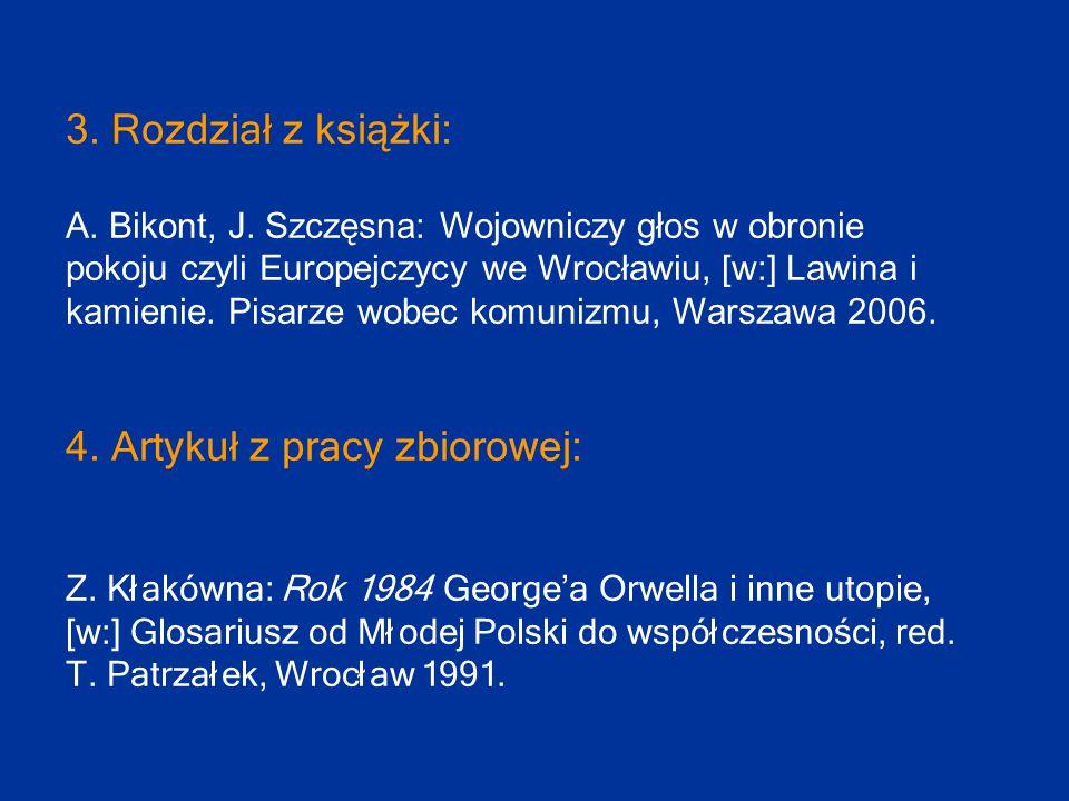 3. Rozdział z książki: A. Bikont, J. Szczęsna: Wojowniczy głos w obronie pokoju czyli Europejczycy we Wrocławiu, [w:] Lawina i kamienie. Pisarze wobec