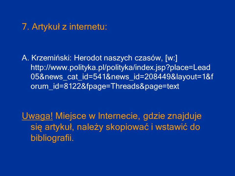 7. Artykuł z internetu: A. Krzemiński: Herodot naszych czasów, [w:] http://www.polityka.pl/polityka/index.jsp?place=Lead 05&news_cat_id=541&news_id=20