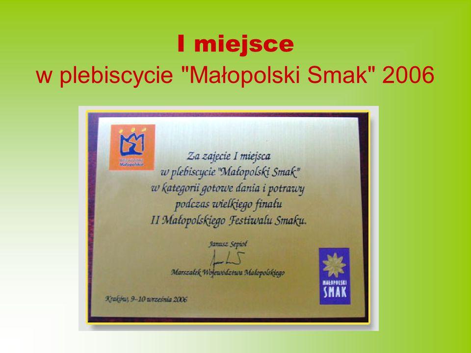 I miejsce w plebiscycie Małopolski Smak 2006