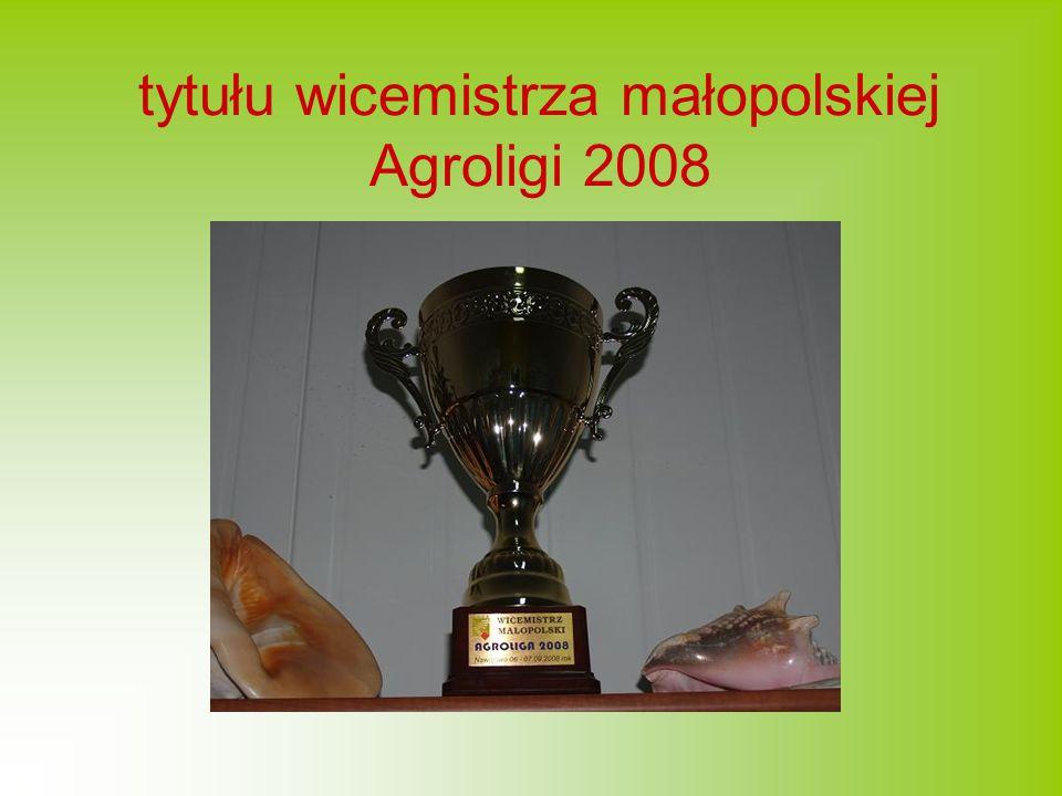 tytułu wicemistrza małopolskiej Agroligi 2008
