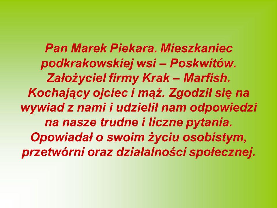 Pan Marek Piekara.Mieszkaniec podkrakowskiej wsi – Poskwitów.