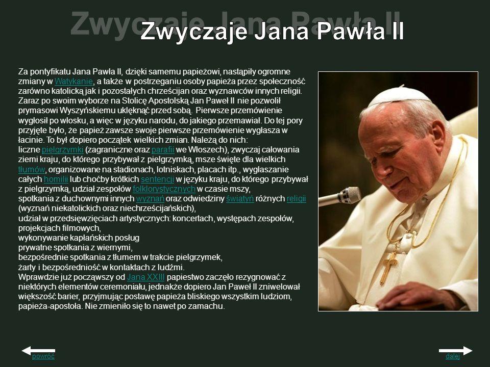 Za pontyfikatu Jana Pawła II, dzięki samemu papieżowi, nastąpiły ogromne zmiany w Watykanie, a także w postrzeganiu osoby papieża przez społeczność za