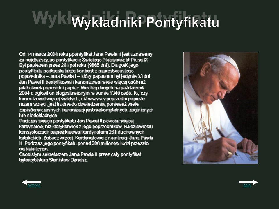 Od 14 marca 2004 roku ppontyfikat Jana Pawła II jest uznawany za najdłuższy, po pontyfikacie Świętego Piotra oraz bł Piusa IX. Był papieżem przez 26 i