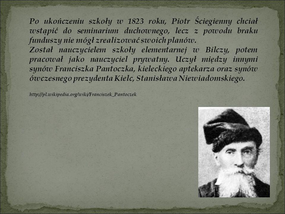Po ukończeniu szkoły w 1823 roku, Piotr Ściegienny chciał wstąpić do seminarium duchownego, lecz z powodu braku funduszy nie mógł zrealizować swoich p