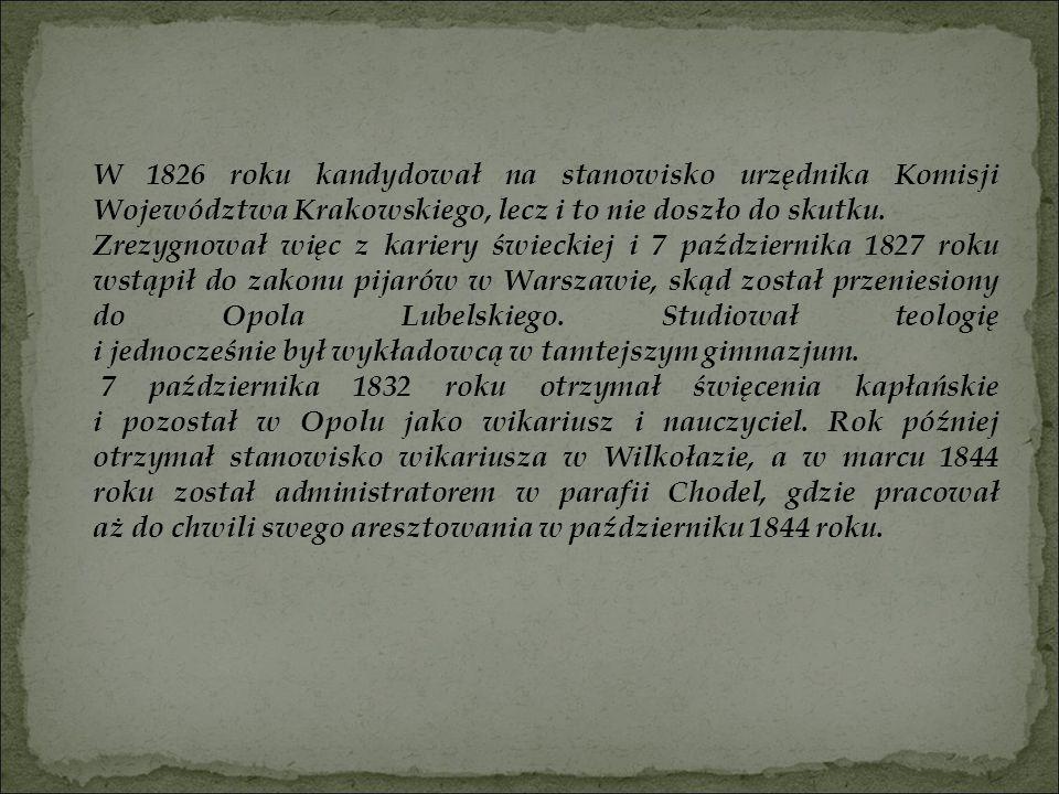 W 1826 roku kandydował na stanowisko urzędnika Komisji Województwa Krakowskiego, lecz i to nie doszło do skutku. Zrezygnował więc z kariery świeckiej