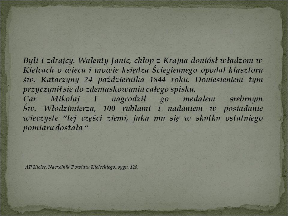 Byli i zdrajcy. Walenty Janic, chłop z Krajna doniósł władzom w Kielcach o wiecu i mowie księdza Ściegiennego opodal klasztoru św. Katarzyny 24 paździ
