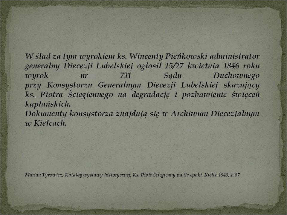 W ślad za tym wyrokiem ks. Wincenty Pieńkowski administrator generalny Diecezji Lubelskiej ogłosił 15/27 kwietnia 1846 roku wyrok nr 731 Sądu Duchowne