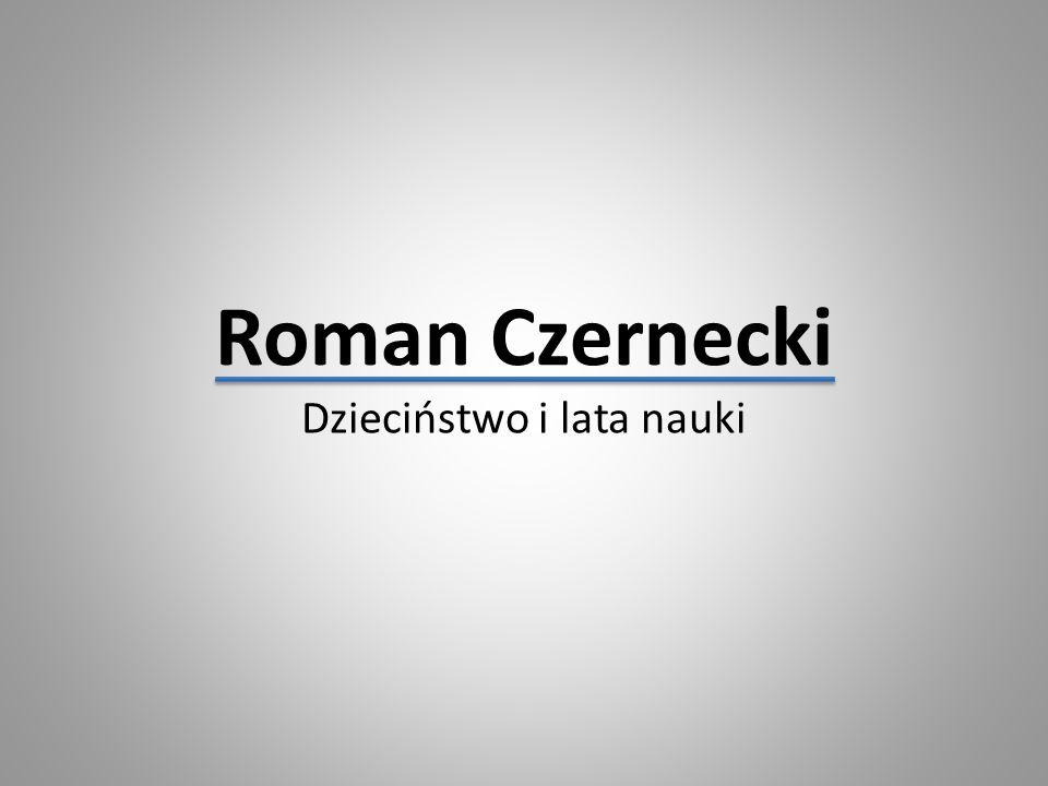 Roman Czernecki Dzieciństwo i lata nauki