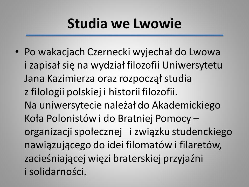 Studia we Lwowie Po wakacjach Czernecki wyjechał do Lwowa i zapisał się na wydział filozofii Uniwersytetu Jana Kazimierza oraz rozpoczął studia z filo