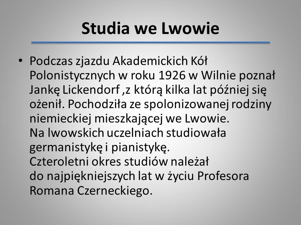 Studia we Lwowie Podczas zjazdu Akademickich Kół Polonistycznych w roku 1926 w Wilnie poznał Jankę Lickendorf,z którą kilka lat później się ożenił. Po