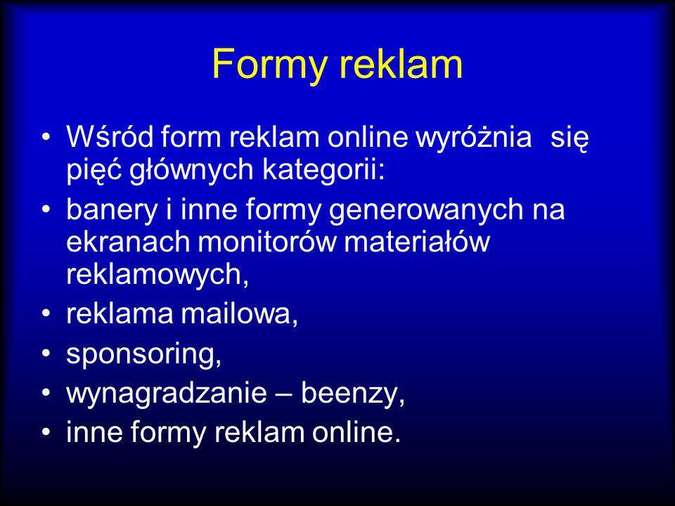 Formy reklam Wśród form reklam online wyróżnia się pięć głównych kategorii: banery i inne formy generowanych na ekranach monitorów materiałów reklamow