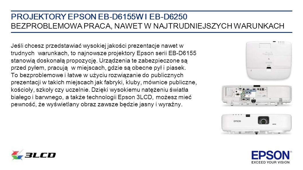 Jeśli chcesz przedstawiać wysokiej jakości prezentacje nawet w trudnych warunkach, to najnowsze projektory Epson serii EB-D6155 stanowią doskonałą propozycję.