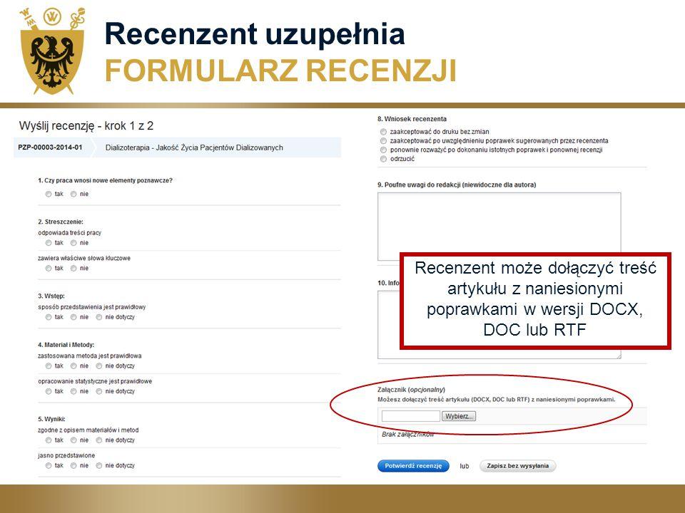 Recenzent uzupełnia FORMULARZ RECENZJI Recenzent może dołączyć treść artykułu z naniesionymi poprawkami w wersji DOCX, DOC lub RTF