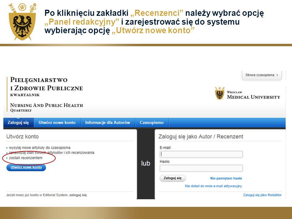 """Po kliknięciu zakładki """"Recenzenci"""" należy wybrać opcję """"Panel redakcyjny"""" i zarejestrować się do systemu wybierając opcję """"Utwórz nowe konto"""""""