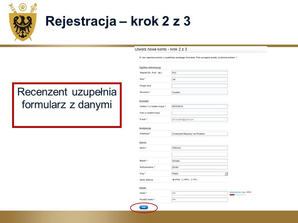 Rejestracja – krok 2 z 3 Recenzent uzupełnia formularz z danymi