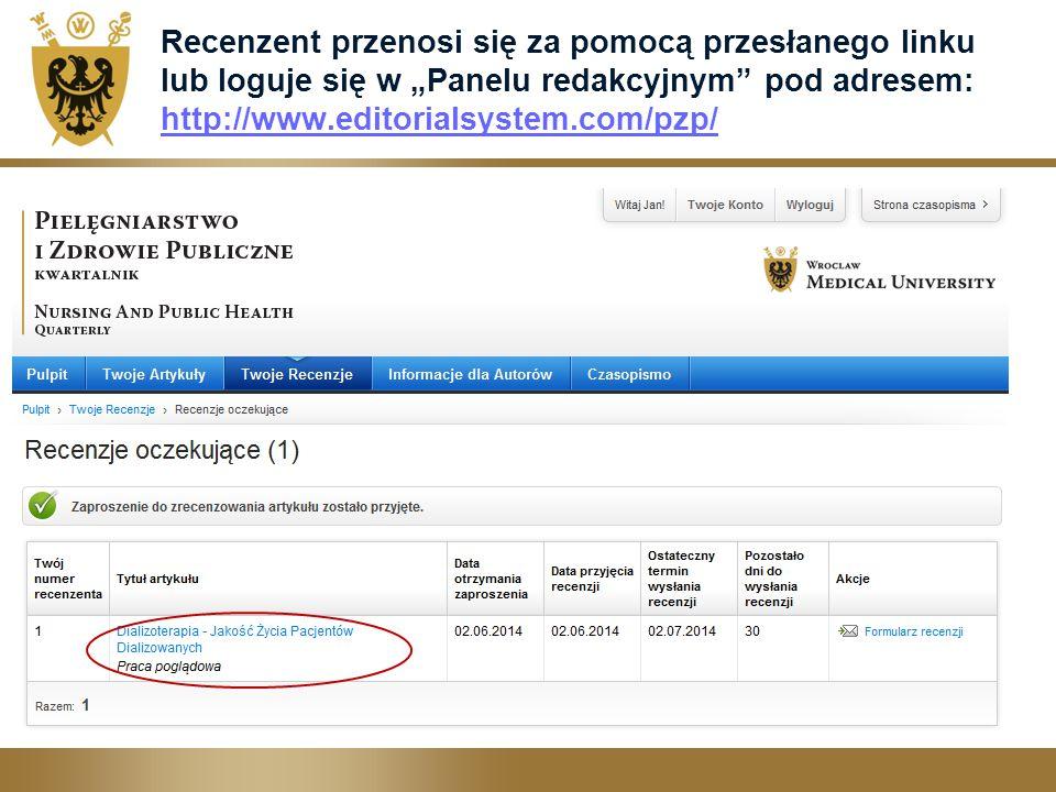 """Recenzent przenosi się za pomocą przesłanego linku lub loguje się w """"Panelu redakcyjnym"""" pod adresem: http://www.editorialsystem.com/pzp/ http://www.e"""