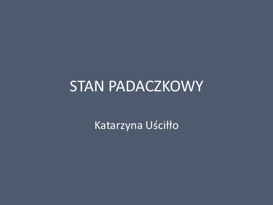 STAN PADACZKOWY Katarzyna Uściłło