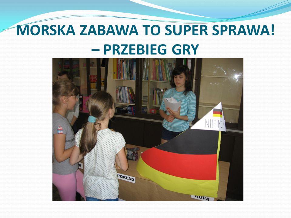 MORSKA ZABAWA TO SUPER SPRAWA! – PRZEBIEG GRY