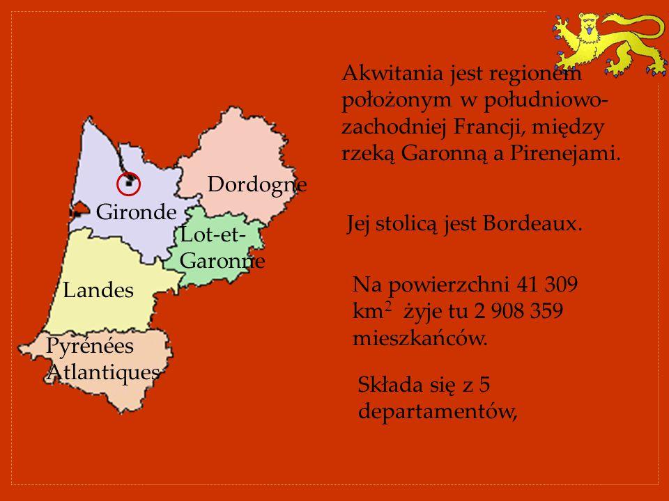 Akwitania jest regionem położonym w południowo- zachodniej Francji, między rzeką Garonną a Pirenejami. Jej stolicą jest Bordeaux. Na powierzchni 41 30
