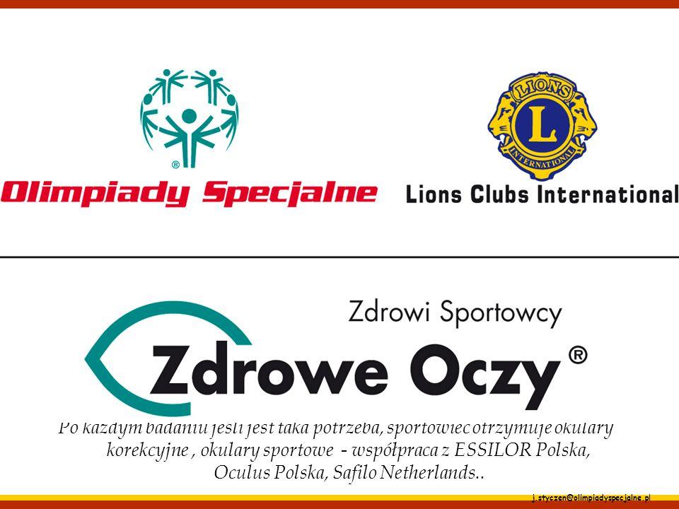 j.styczen@olimpiadyspecjalne.pl Zdrowe Oczy – badania okulistyczne;  prowadzenie profesjonalnych badań okulistycznych – zawodnik otrzymuje okulary; 